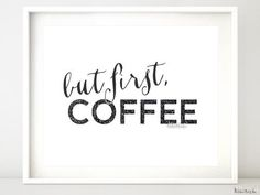 But first coffee quote printable in black and white