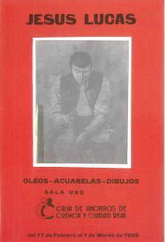 Óleos, acuarelas y dibujos de Jesús Lucas en la Caja de Ahorros de Cuenca y Ciudad Real Febrero/Marzo 1986 #CajaAhorrosCuenca #Cuenca #JesusLucas