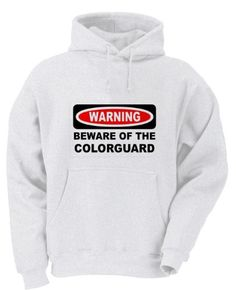 WARNING BEWARE OF THE COLORGUARD Adult Hoody Sweatshirt WHITE LARGE