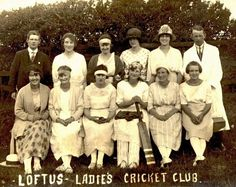 Loftus Ladies Cricket Club. The 1920's, women had the vote and the whole roller-coaster of emancipation begins it's journey. Loftus Ladies Cricket Club enjoys the limelight – one of the first male-only bastions to fall!
