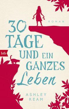 Ashley Ream: 30 Tage und ein ganzes Leben | vorablesen (btb @randomhouse Verlag) #Bücher #lesen