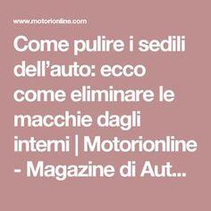 Come pulire i sedili dell'auto: ecco come eliminare le macchie dagli interni   Motorionline - Magazine di Auto e Moto, Formula 1, MotoGP e Motorsport