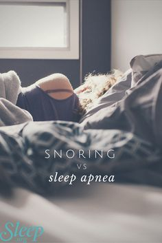 Learn how to tell the difference between snoring and sleep apnea. | Sleep.org