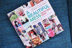 A Beautiful Mess Photo Idea Book - A BEAUTIFUL MESS