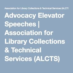 Advocacy Elevator Speeches | Association for Library Collections & Technical Services (ALCTS)