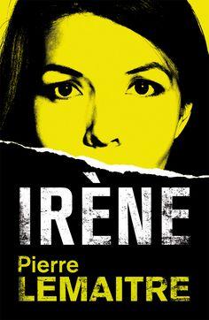 SETEMBRE-2015. Pierre Lemaitre. Irène. PRÉSTEC EXPRESS