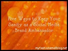 Five Ways to Keep Your Sanity as a Social Media Brand Ambassador