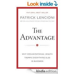 AmazonSmile: The Advantage: Why Organizational Health Trumps Everything Else In Business (J-B Lencioni Series) eBook: Patrick M. Lencioni: K...