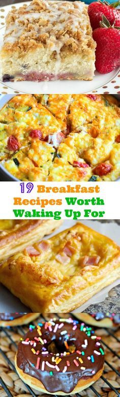 19 Breakfast Recipes Worth Waking Up For! The coffee cake is killer and breakfast lasagna?? YES! Great recipes