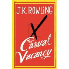The Casual Vacancy -JK Rowling