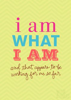 "I Am What I Am - 8"" x 10"""