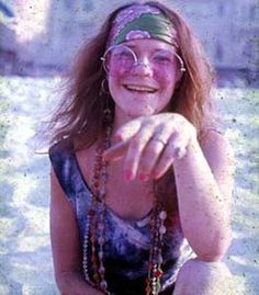 Janis, my girl.  Wish she had stayed around to make more music than she did.