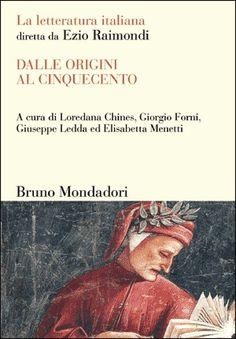 Dalle origini al Cinquecento / a cura di Loredana Chines ... [et al.] - [Milano] : B. Mondadori, cop. 2007
