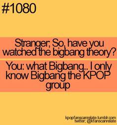 kpop big bang . . . so funny considering I got Joon into Kpop and he got me into The Bigbang Theory tv show. ;)
