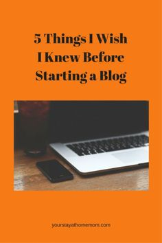 5 Things I wish I knew Before Starting a Blog | what you can and can't do