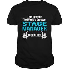 This Is What The World's Greatest Stage Manager Look Like T Shirt, Hoodie Stage Manager
