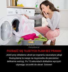 Jeżeli przy składaniu ubrań po wypraniu zauważysz jakąś tłustą plamę to nasyp na nią proszku do pieczenia i delikatnie wetrzyj. ...