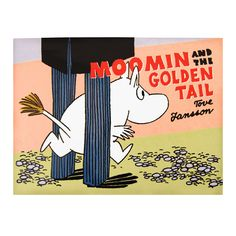 Moomin and the Golden Tail by Tove Jansson -- Moomin's tail gets its fifteen minutes of fame. Moomin Books, Kids Book Series, Moomin Valley, Going Bald, Tove Jansson, Family Doctors, Book Week, Book Gifts, Book Worms