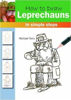 How to Draw Leprechauns in simple steps - Irish Art & Artists - Art & Photography - Books Zoo Drawing, Drawing Tips, In The Zoo, Dog Books, Irish Art, Animal Drawings, Drawing Animals, Simple Art, Leprechaun