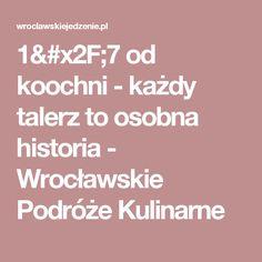 1/7 od koochni - każdy talerz to osobna historia - Wrocławskie Podróże Kulinarne