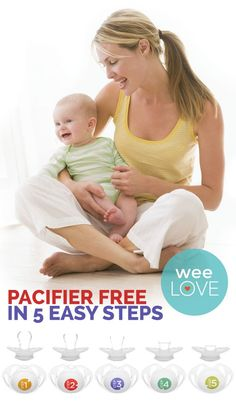 Pacifier Free in 5 Easy Steps  | Want to get weeLove in your inbox? www.wee.co/weelove