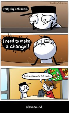 I need to make a change..