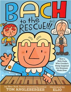 Encore -- Bach to the rescue! : how a rich dude who couldn't sleep inspired the greatest music ever / Tom Angleberger ; illustrated by Chris Eliopolous. History Books For Kids, Best History Books, Famous Art Pieces, Abrams Books, Piece Of Music, Music Classroom, Music Teachers, Teaching Music, Preschool Music