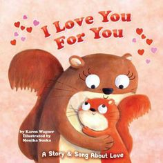 Here's a book I found on Bookboard: I Love You For You: A Story