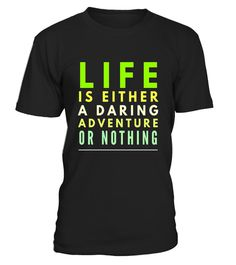 "# Life is either a daring adventure or nothing funny t-shirt .  Special Offer, not available in shops      Comes in a variety of styles and colours      Buy yours now before it is too late!      Secured payment via Visa / Mastercard / Amex / PayPal      How to place an order            Choose the model from the drop-down menu      Click on ""Buy it now""      Choose the size and the quantity      Add your delivery address and bank details      And that's it!      Tags: For those awesome people…"