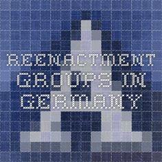 Reenactment Groups in Germany