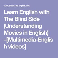 Learn English with The Blind Side (Understanding Movies in English) –[Multimedia-English videos]