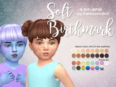 I wanted more birthmarks for toddlers and I decided to make it available for the other ages too  Found in TSR Category 'Sims 4 Skintones'