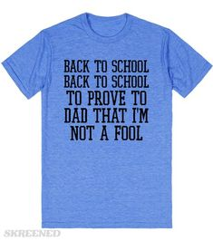 Billy Madison Schooling | Back to school, back to school, to prove to dad that I'm not a fool. This makes a perfect first day of school shirt for any age! Show off your love for Billy Madison with this shirt. #Skreened