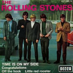 """The Rolling Stones Decca EP """"Time Is On My Side"""", """"Congratulations"""", """"Off the Hook"""", """"Little Red Rooster"""". Lp Cover, Vinyl Cover, Los Rolling Stones, Charlie Watts, Pochette Album, Moving To California, Red Rooster, British Invasion, Rhythm And Blues"""