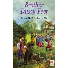 Brother Dusty Feet, Rosemary Sutcliff. Wonderful story about how Hugh Copplestone and his dog fall in with a band of strolling players.