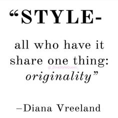 """""""Too much good taste can be boring"""" #DianaVreeland #fashion #fashionable #fashionista #style #fashionblogger #stylenanda #styleblogger #stylequote #fashion #life #girls #bling #bliss #lifeisgood #styles #sokate #bergdorfgoodman #stylechallenge #quote #quotes #bergdorf #quoteoftheday #sale #love"""