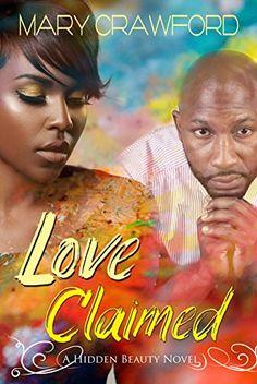 Love Claimed (A Hidden Beauty Novel Book 6) by [Crawford, Mary]