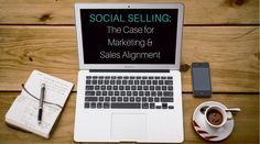 Social Selling: The Case for Marketing and Sales Alignment - B2B firms need to develop social selling strategies that will bring marketing and sales together in a way that gives both of them ownership of the process and results. So, the question becomes,