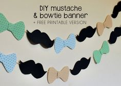 Diy mustache and bowtie banner dylan birthday baby shower fo Mustache Theme, Mustache Birthday, Diy Birthday Banner, Mustache Party, Mustache Crafts, Diy Mustache Decorations, Birthday Ideas, Little Man Party, Little Man Birthday