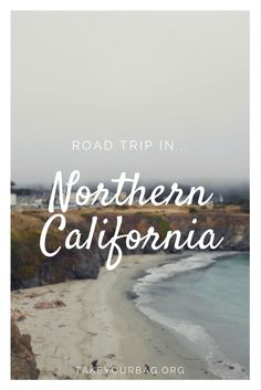 Road trip in Northern California | From Sacramento to Mendocino | Yosemite National Park | Napa Valley | Highway 1 | Mendocino Beach | Misty roads