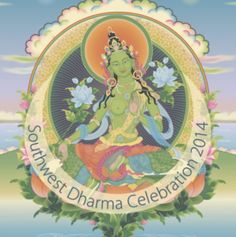 Southwest Dharma Celebration Green Tara empowerment and teachings Feb 7-9 2014