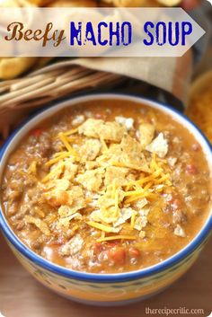 The Recipe Critic: Beefy Nacho Soup brown:1# ground beef and onion. Add 1 env. taco seasoning, 1 can nacho cheese soup, 10 oz. can tomato with green chilies, 1-1/2 c. milk, 3/4 c. sharp cheddar cheese, Cook 8-10 mins. top with tortilla chips and sharp cheese on top.....can keep on warm in crockpot till serving time..( can add pinto beans)