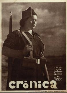 Spanish Civil War 1936-1939, Miliciana (Republican militia woman), Crónica weekly magazine. Crónica was published in Madrid 1929-1938. During the Civil War it presented news from the front, always loyal to the Republican cause. The pages decreased to eight due to shortage of paper, and later in 1938 it ceased publication.