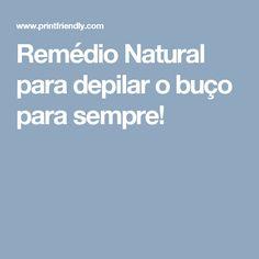 Remédio Natural para depilar o buço para sempre!