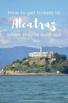 Alcatraz Island is one of San Francisco's most popular sights and tickets sell out FAST! Don't let that deter you: let me tell you how to get tickets to Alcatraz Island when they're sold out!