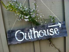 Outhouse sign for rustic wedding hand painted by SawmillCreations, $19.00