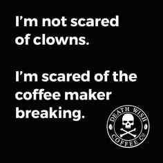 Theres no clowning around with broken coffee. So invite the clown to coffee and get geetered today, the GcF.