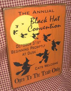 Black hat convention, primitive halloween sign, witch, wicca,.  via Etsy.