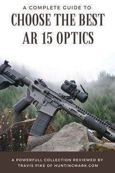 A Complete Guide to Choose the Best AR-15 Scopes & Optics for Your Dream AR 15. #ar #ar15 #rifle #sbr #long #range #gun #guns #review #outdoor #scopes #optics #gunscopes #guncollection #hunting #hunt #hunter #survive #ammo
