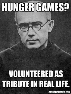"""Maximilian Kolbe played """"Hunger Games"""" ages before the story was written. Polish priest, Maximillian Kolbe, voluntarily gave up his life for another prisoner in concentration camp. Now he is a Saint of the Catholic Church. Catholic Memes, Catholic Saints, Roman Catholic, Catholic Priest, Catholic Religion, Maximillian Kolbe, St Maximilian, Saints Memes, Tribute"""